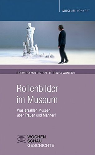 9783899745931: Rollenbilder im Museum: Was erzählen Museen über Frauen und Männer
