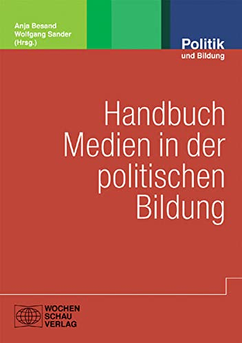 Handbuch Medien in der politischen Bildung: Anja Besand