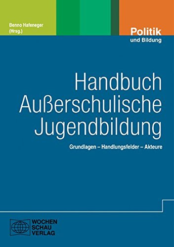 Handbuch Außerschulische Jugendbildung: Grundlagen, Handlungsfelder, Akteure - Hafeneger, Benno