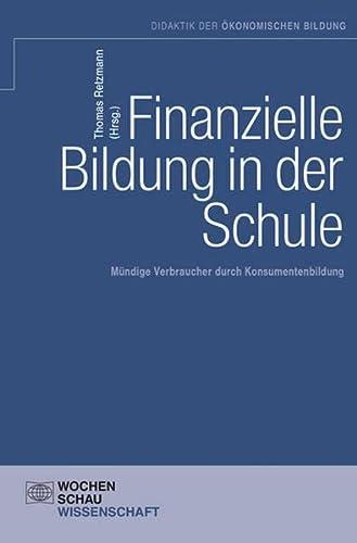 9783899746570: Finanzielle Bildung in der Schule: M�ndige Verbraucher durch �konomische Bildung