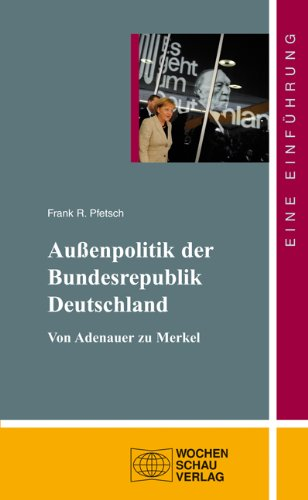 9783899747089: Die Außenpolitik der Bundesrepublik Deutschland: Von Adenauer zu Merkel