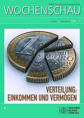 Verteilung: Einkommen und Vermögen: Wochenschau Sek. II,: Dieter Eißel