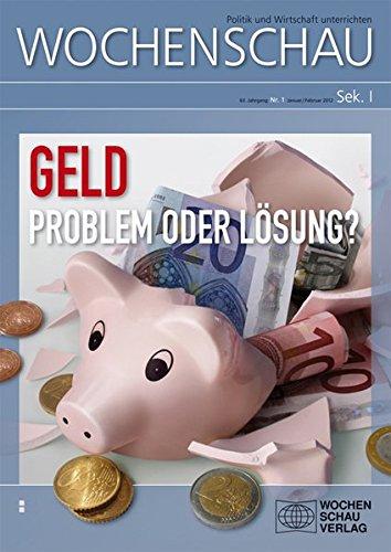 Geld - Problem oder Lösung?: Wochenschau Sek.: Anja Krahn