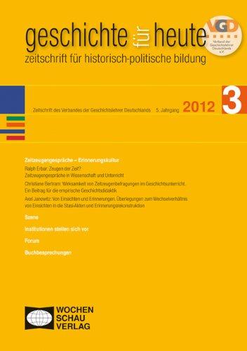 9783899748215: Geschichte f�r heute 3/2012: Zeitzeugengespr�che - Erinnerungskultur