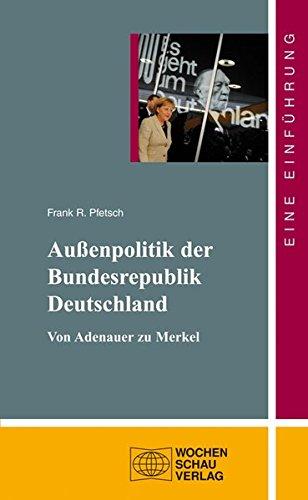 9783899748406: Die Außenpolitik der Bundesrepublik Deutschland: Von Adenauer zu Merkel