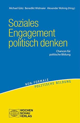 9783899749670: Soziales Engagement politisch denken: Chancen für Politische Bildung