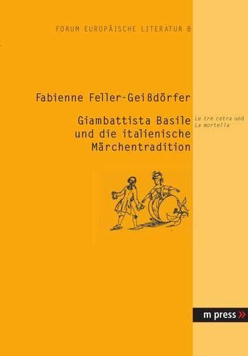 Giambattista Basile und die italienische Märchentradition: Fabienne Feller-Geissd�rfer