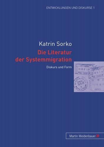 9783899751024: Die Literatur der Systemmigration (Entwicklungen und Diskurse) (German Edition)