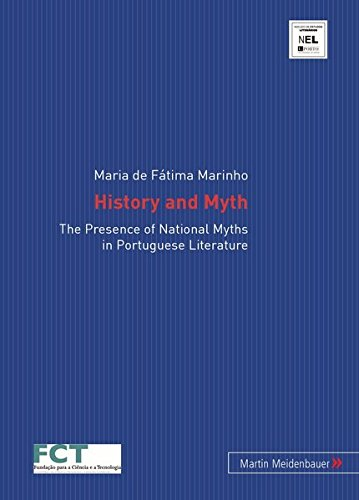History and myth: the presence of national myths in Portuguese literature. Núcleo de Estudos Lite...