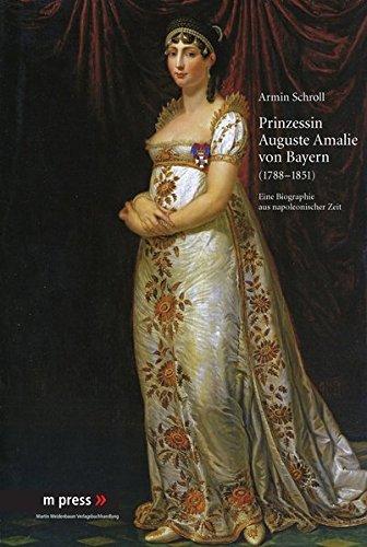 9783899751604: Prinzessin Auguste Amalie von Bayern 1788-1851: Eine Biographie aus napoleonischer Zeit