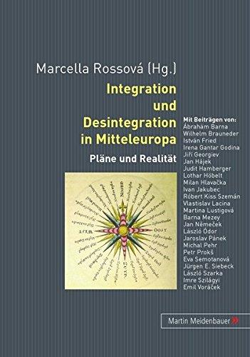 9783899751635: Integration und Desintegration in Mitteleuropa: Pläne und Realität