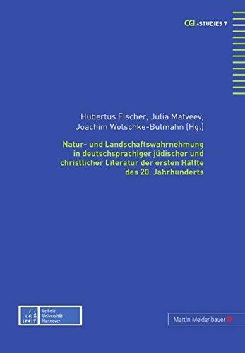 Natur- und Landschaftswahrnehmung in deutschsprachiger jüdischer und christlicher Literatur ...