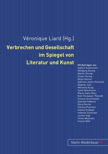Verbrechen und Gesellschaft im Spiegel von Literatur und Kunst: Véronique Liard