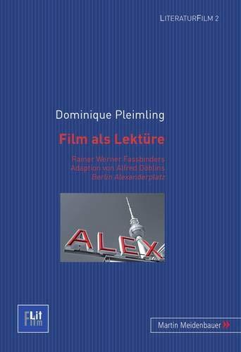 9783899751970: Film als Lektüre: Rainer Werner Fassbinders Adaption von Alfred Döblins Berlin Alexanderplatz (Literaturfilm)