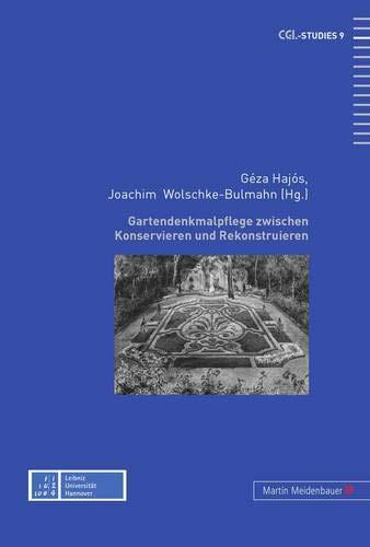 Gartendenkmalpflege zwischen Konservieren und Rekonstruieren: Hajós Géza