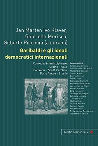 Garibaldi e gli ideali democratici internazionali Convegno interdisciplinare: Urbino - Italia, ...