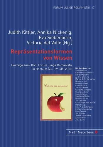 9783899752441: Repräsentationsformen von Wissen: Beiträge zum XXVI. Forum Junge Romanistik in Bochum (26.-29. Mai 2010) (German and Spanish Edition)