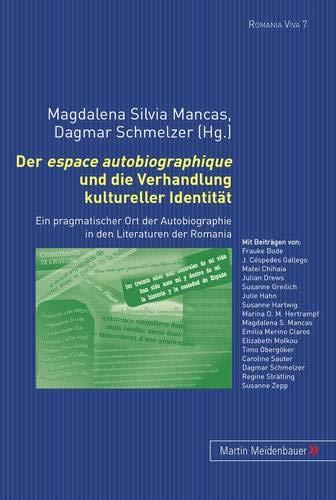 Der espace autobiographique und die Verhandlung kultureller Identität: Magdalena Silvia Mancas