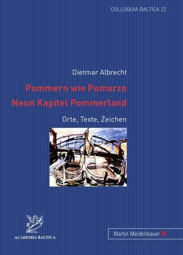 Pommern wie Pomorze.- Neun Kapitel Pommerland Orte,: Albrecht, Dietmar