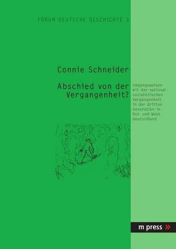 9783899754773: Abschied von der Vergangenheit: Umgangsweisen mit der nationalsozialistischen Vergangenheit in der dritten Generation in Ost- und Westdeutschland. (German Edition)