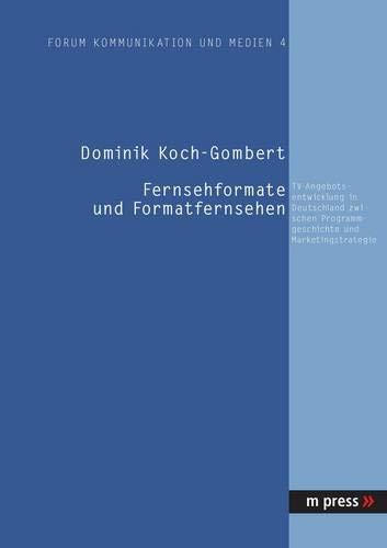Fernsehformate und Formatfernsehen: Dominik Koch-Gombert
