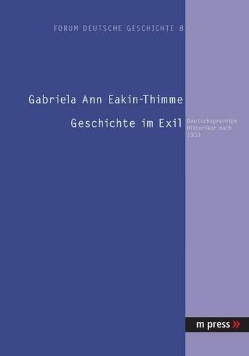 9783899755022: Geschichte im Exil: Deutschsprachige Historiker nach 1933 (German Edition)