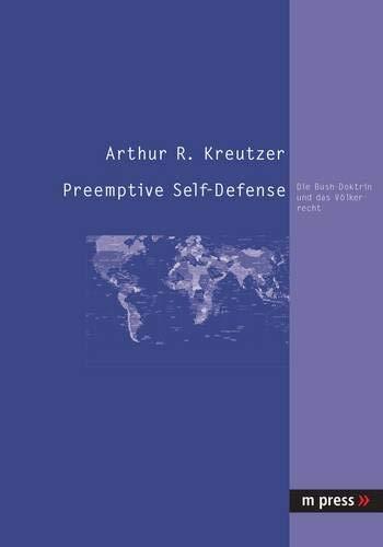 9783899755039: Preemptive Self-Defense: Die Bush-Doktrin und das Völkerrecht (German Edition)