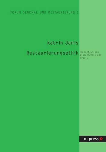 9783899755138: Restaurierungsethik: Im Kontext von Wissenschaft und Praxis
