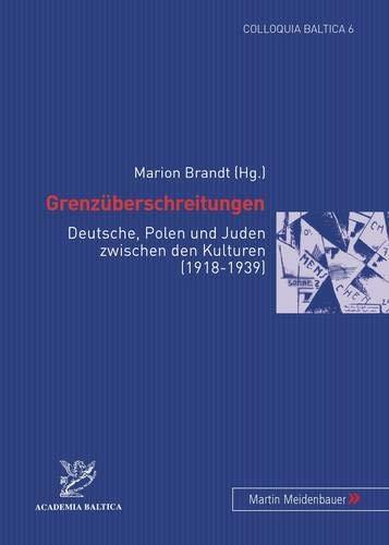 9783899755602: Grenzüberschreitungen: Deutsche, Polen und Juden zwischen den Kulturen (1918 - 1939) (Colloquia Baltica)