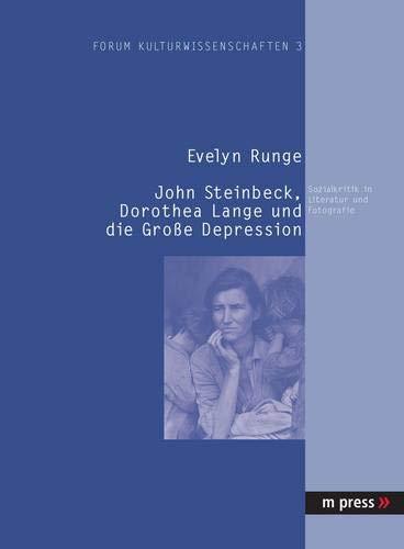 John Steinbeck, Dorothea Lange Und Die Grosse Depression - Evelyn Runge