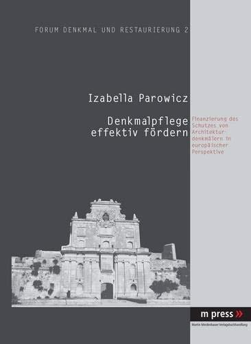 9783899756074: Denkmalpflege effektiv fördern: Finanzierung des Schutzes von Architekturdenkmälern in europäischer Perspektive