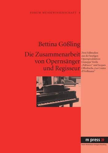 Die Zusammenarbeit von Opernsänger und Regisseur: Bettina Gößling