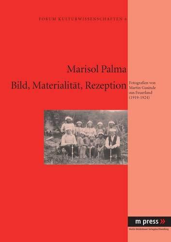Bild, Materialität, Rezeption: Marisol Palma