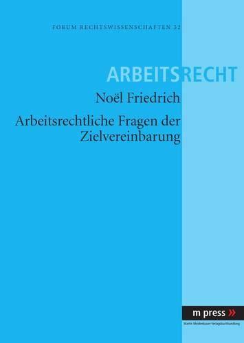 Arbeitsrechtliche Fragen der Zielvereinbarung: Friedrich, Noel