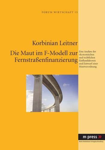 Die Maut im F-Modell zur Fernstraßenfinanzierung: Korbinian Leitner