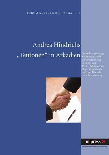 "Teutonen"" in Arkadien: Andrea Hindrichs"