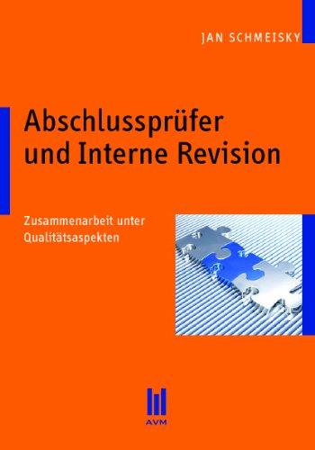 9783899757774: Abschlusspr�fer und Interne Revision: Zusammenarbeit unter Qualit�tsaspekten