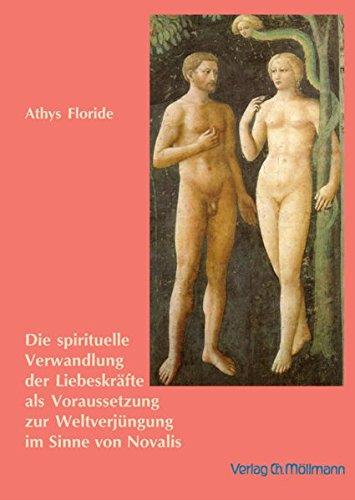 Die spirituelle Verwandlung der Liebeskräfte als Voraussetzung zur Weltverjüngung im ...