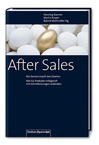 After-Sales: Der Service macht den Gewinn -: Henning Kaerner (Herausgeber)