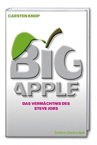 9783899812718: Big Apple: Das Verm�chtnis des Steve Jobs
