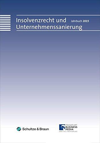 9783899813272: Insolvenzrecht und Unternehmenssanierung. Jahrbuch 2015