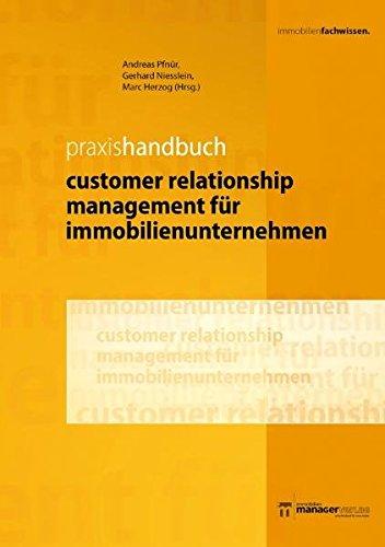 Praxishandbuch Customer Relationship Management für Immobilienunternehmen: Andreas Pfn�r