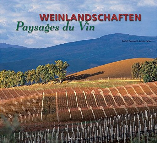 Monuments of Architecture. Weinlandschaften der Welt. Wine Landscapes of the World: Domine, Andre