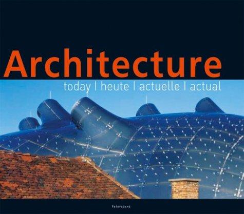 Architecture: Today/Heute/Actuelle/Actual: Mathewson, Casey C.