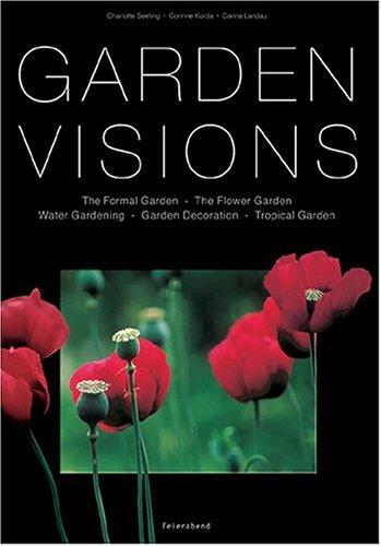 Garden Vision: Charlotte Seeling; Photographer-Corrine
