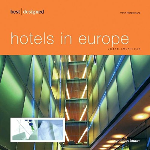 9783899860016: Best Designed Hotels in Europe I - Urban Locations (Part I)