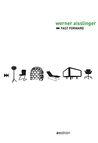 Werner Aisslinger. Fast Forward : Introduction by Volker Albus