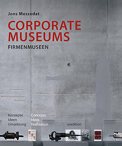 Corporate Museums: Concepts, Ideas, Realisation [Idioma Inglés]: Messedat, Jons