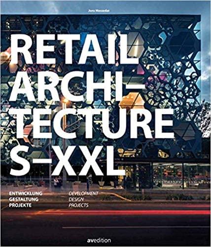 9783899862133: Retail Architecture S-XXL: Entwicklung, Gestaltung, Projekte