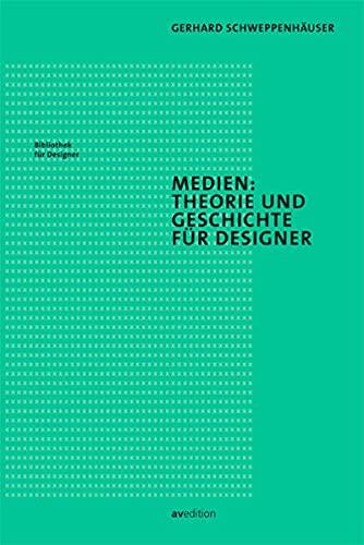 9783899862546: Medien: Theorie und Geschichte für Designer